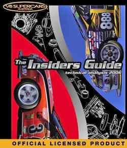 The Insiders Guide : V8 Supercars Technical Analysis 2006 - Front Cover