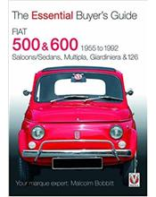 Fiat 500 & 600 1955 - 1992 : The Essential Buyers Guide