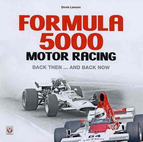 Formula 5000 Motor Racing: Back Then And Back Now - Front Cover