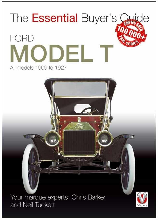 Ford Model T 1909 - 1927 : The Essential Buyers Guide