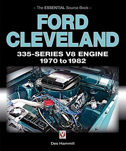 Ford Cleveland 335-Series V8 engine 1970 - 1982: The Essential Source Book