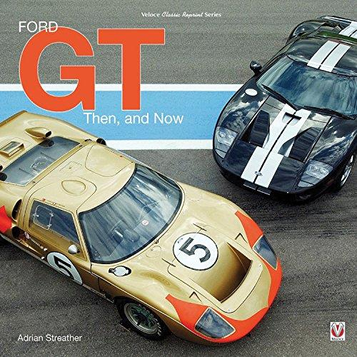 Ford GT : Then and Now