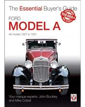 Ford Model A - All Models 1927 to 1931 : The Essential Buyers Guide