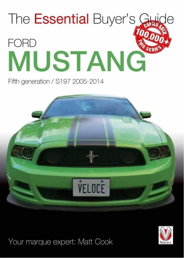 Ford Mustang 5th Generation 2005 - 2014 : The Essential Buyers Guide