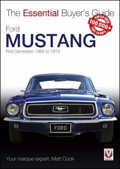 Ford Mustang First Generation 1964 - 1973 : The Essential Buyers Guide