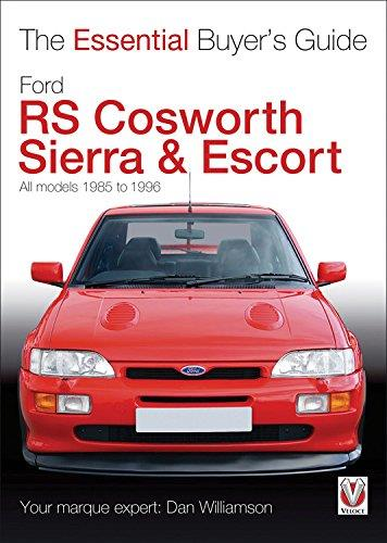 Ford RS Cosworth Sierra & Escort 1985 - 1996 : The Essential Buyers Guide