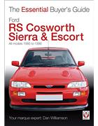 Ford RS Cosworth Sierra & Escort 1985 - 1996 : The Essential Buyers Guide - Front Cover