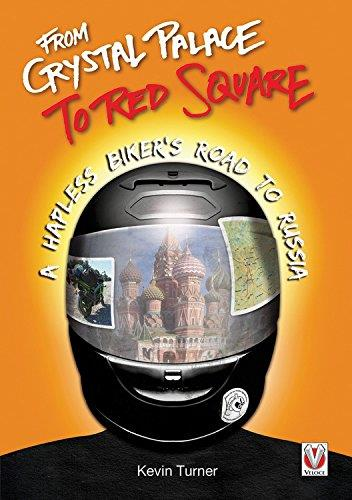 From Crystal Palace to Red Square: A Hapless Biker's Road to Russia - Front Cover
