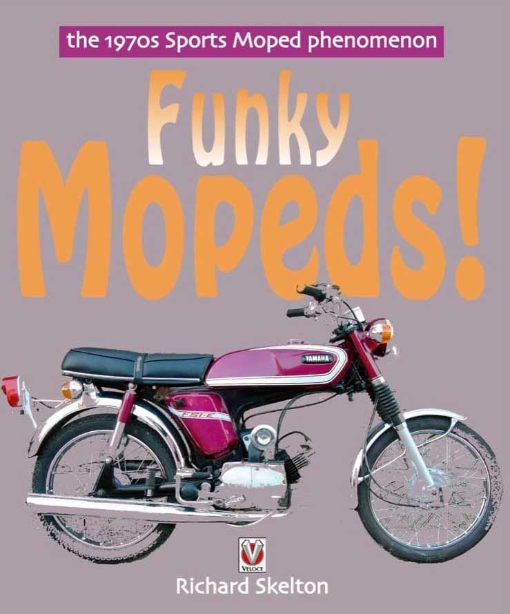 Funky Mopeds!: The 1970s Sports Moped Phenomenon - Front Cover