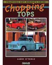Practical Hot Rodder's Guide: Chopping Tops