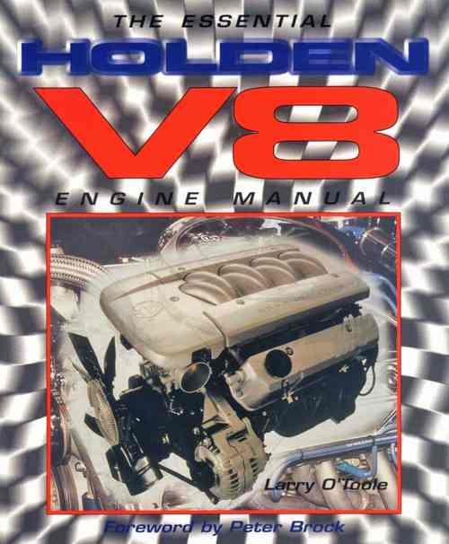 The Essential Holden V8 1969 - 1999 Engine Manual