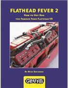 Flathead Fever 2 : How to Hot Rod the Famous Ford Flathead V8