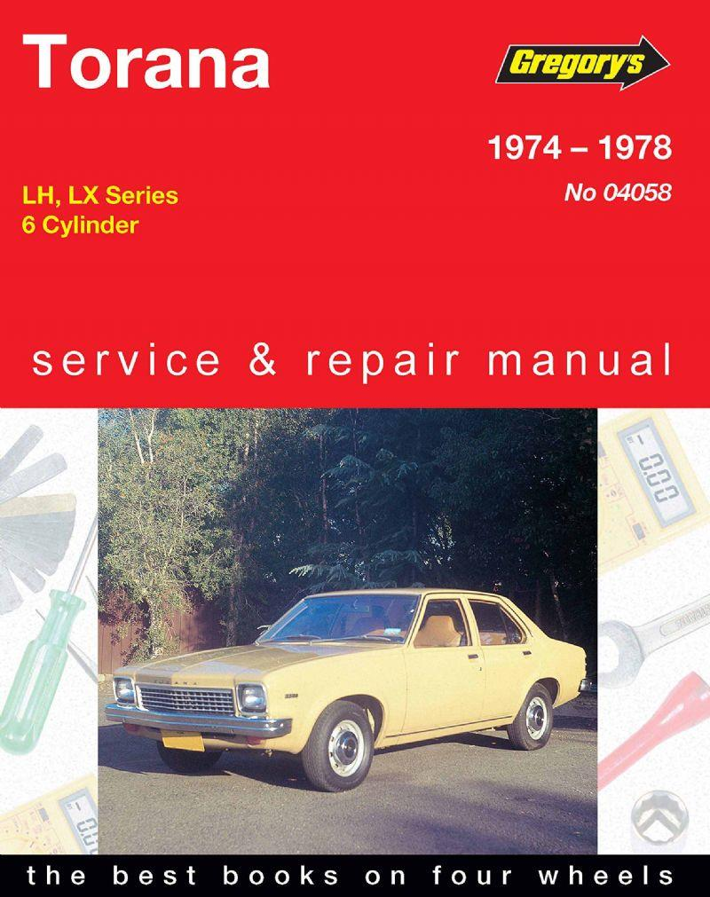 Holden Torana LH / LX (6 cyl) 1974 -1978 Gregorys Owners Service & Repair Manual