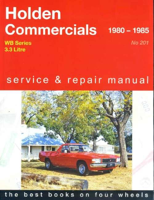 Holden Commercial WB (6 cyl) 1980 - 1985 Gregorys Owners Service & Repair Manual