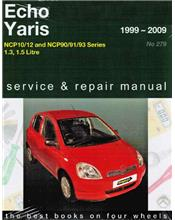 Toyota Echo & Yaris 1999 - 2009 Gregorys Owners Service & Repair Manual
