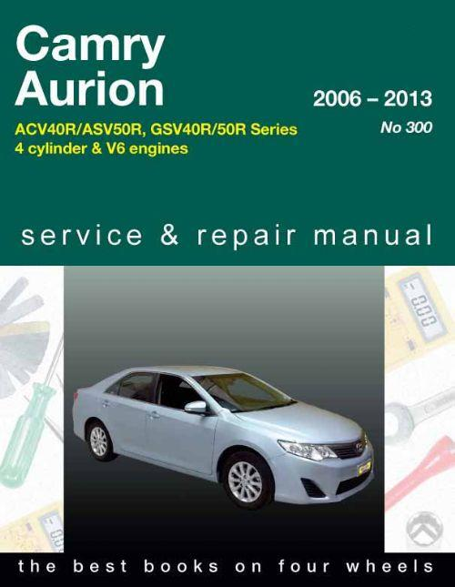 Toyota Camry / Aurion 2006 - 2013 Gregory Owners Service & Repair Manual