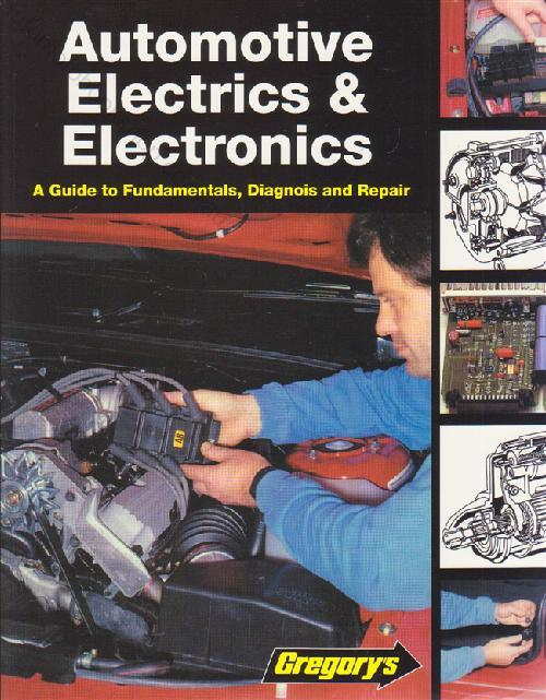 Automotive Electrics & Electronics : A Guide to Fundamentals Diagnosis & Repair - Front Cover