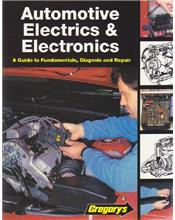 Automotive Electrics & Electronics: A Guide to Fundamentals Diagnosis & Repair