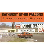 Bathurst GT-HO Falcons : A Photographic History (Hard Cover Book)