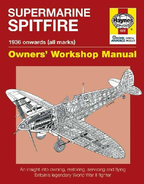 Supermarine Spitfire 1936 On (All Marks) Haynes Owners Workshop Manual - Front Cover