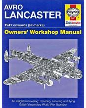Avro Lancaster 1941 Onwards (All Marks) Haynes Owners Workshop Manual