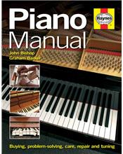 Piano Manual : Buying, problem-solving, care, repair and tuning