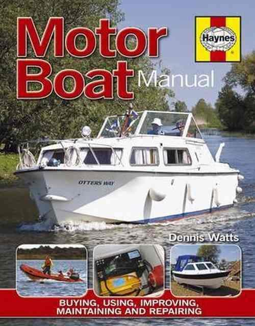 Motor Boat Manual: Buying, Using, Maintaining and Repairing Motor Boats - Front Cover
