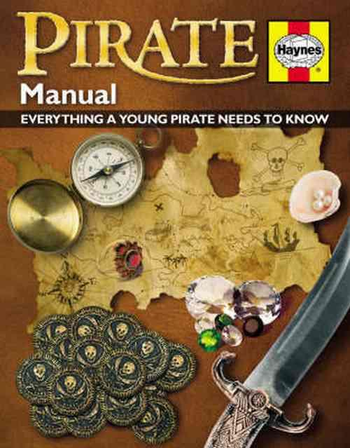 Pirate Manual : Everything a Young Pirate Needs to Know