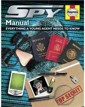 Spy Manual : Everything a Young Agent Needs to Know