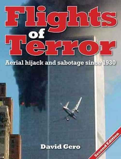 Flights Of Terror: Aerial Hijack And Sabotage Since 1930 - Front Cover