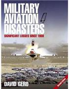 Military Aviation Disasters : Significant Losses Since 1908