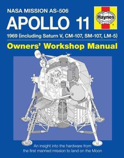 NASA Apollo 11 Owners Workshop Manual 1969 (Inc. Saturn V, CM-107, SM-107, LM-5)
