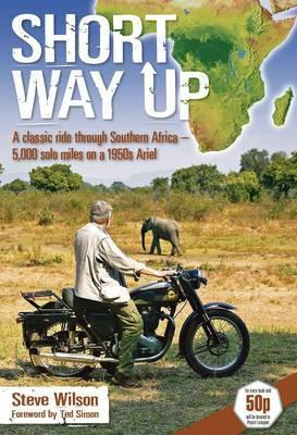 Short Way Up : A Classic Ride Through Southern Africa - Front Cover