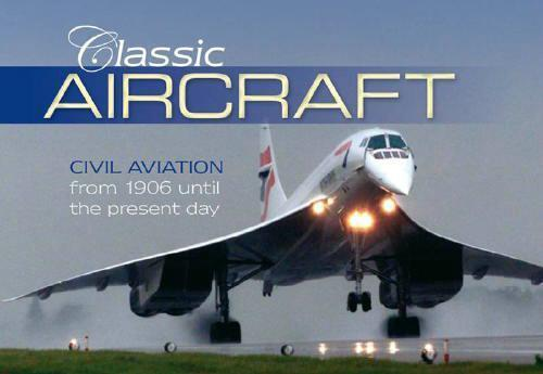 Classic Aircraft : Civil Aviation from 1906 Until the Present Day - Front Cover