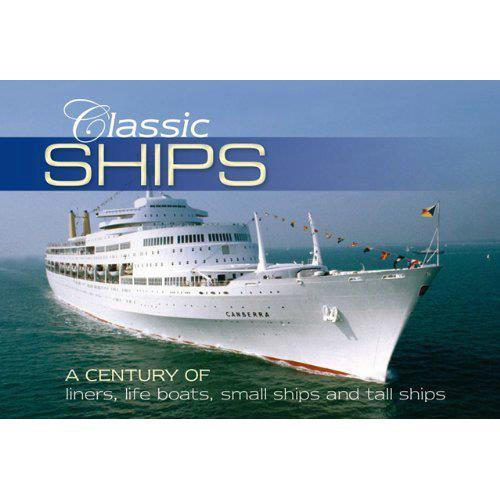 Classic Ships : A Century Of Liners, Life Boats, Small Ships And Tall Ships - Front Cover