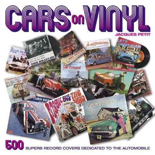 Cars On Vinyl : 500 Superb Record Covers Dedicated to the Automobile