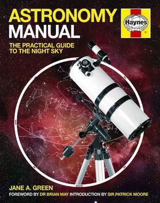 Astronomy Manual : The Practical Guide to the Night Sky