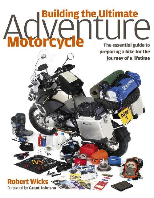 Building the Ultimate Adventure Motorcycle - Front Cover