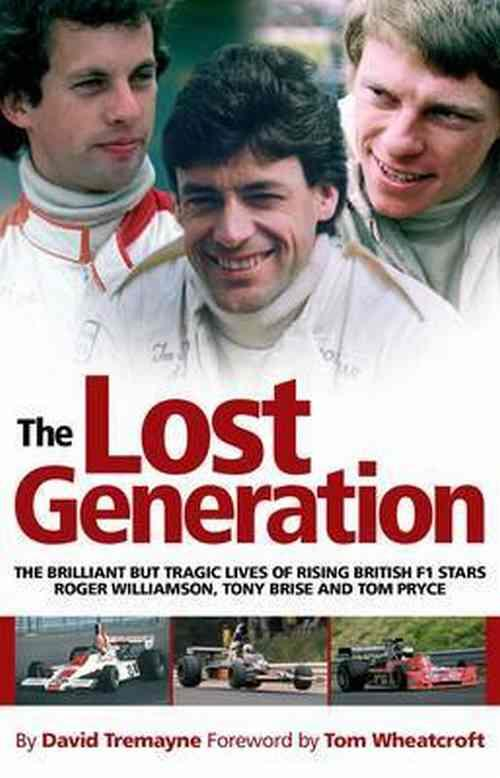 The Lost Generation: The Brilliant But Tragic Lives Of Rising British F1 stars - Front Cover