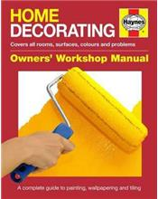 Home Decorating Owners Workshop Manual