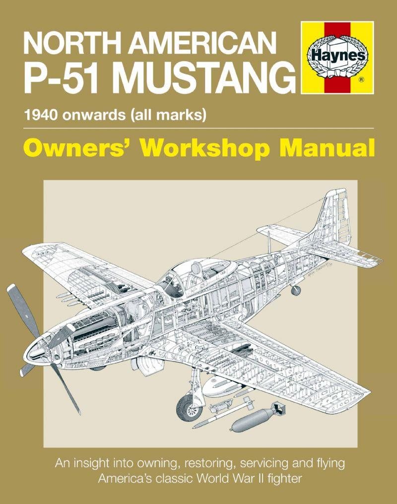 North American P-51 Mustang 1940 onwards (all marks) Owners' Workshop Manual - Front Cover