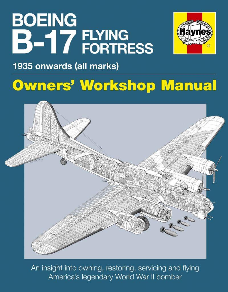 Boeing B-17 Flying Fortress 1935 Onwards (All Marks) Owners Workshop Manual - Front Cover