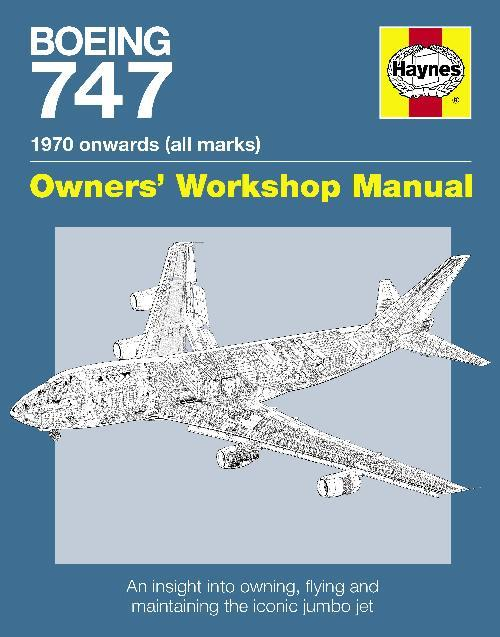 Boeing 747 1970 Onwards (All marks) Haynes Owners Workshop Manual - Front Cover