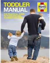 Toddler Manual : The Practical Guide to Toddlers and Younger Children
