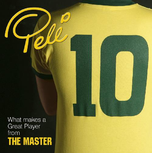 10 Pele: What Makes a Great Player from The Master - Front Cover