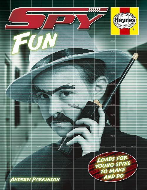 Spy Fun : Loads for Young Spies to Make and Do