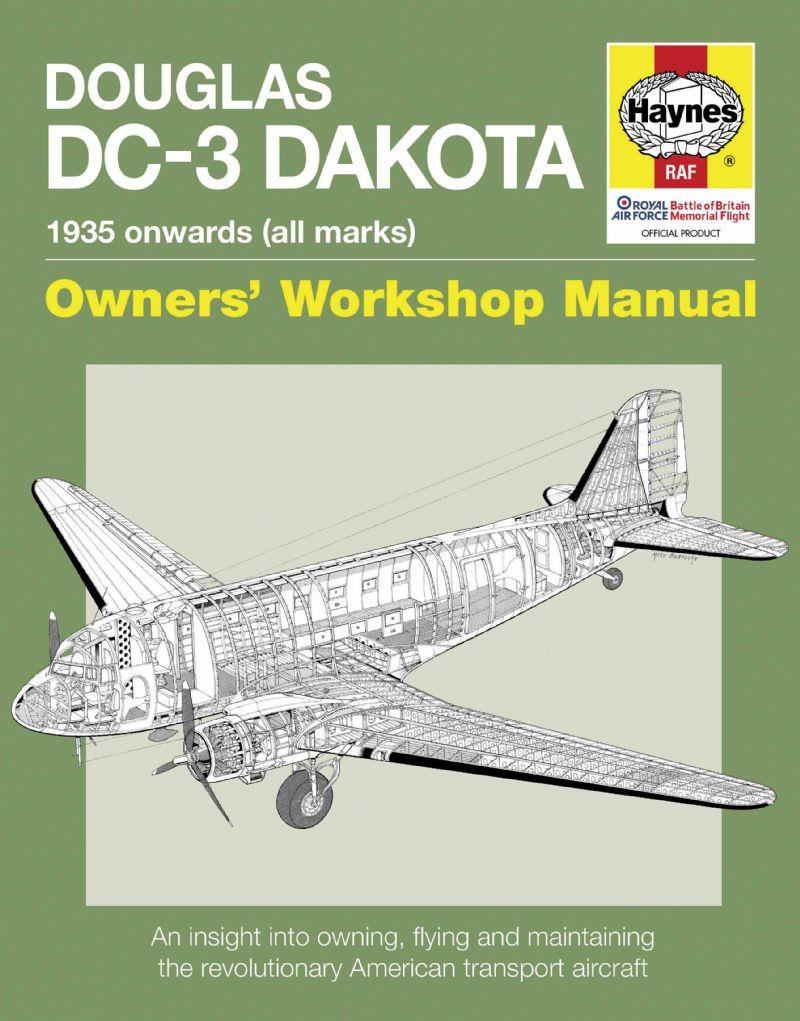 Douglas DC-3 Dakota 1935 Onward (All Marks) Haynes Owners Workshop Manual - Front Cover
