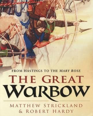 The Great Warbow : From Hastings to the Mary Rose - Front Cover