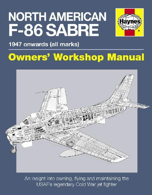North American F-86 Sabre 1947 Onwards (All Marks) Haynes Owners Workshop Manual - Front Cover