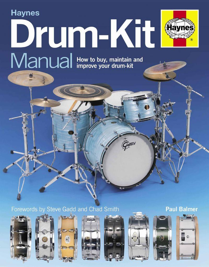 Drum Kit Manual : How to Buy, Maintain and Improve Your Drum-Kit